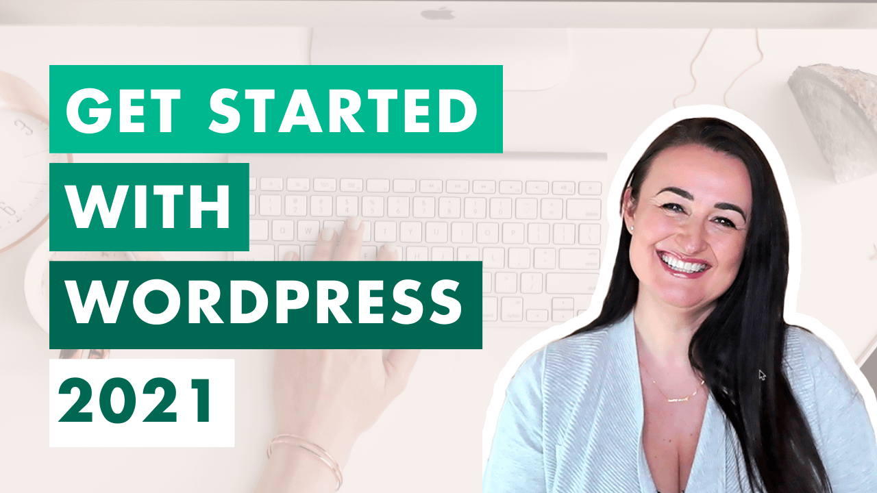 Get started with WordPress 2021
